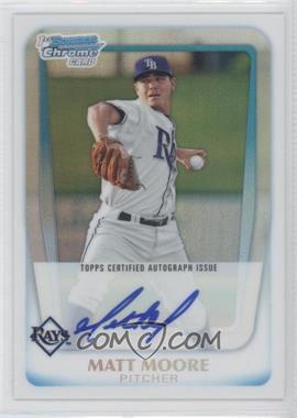 2011 Bowman Chrome - Prospects Autograph - Refractor #BCP220 - Matt Moore /500