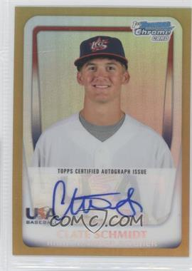 2011 Bowman Chrome - USA 18U National Team Autograph Refractor - Gold #18U-22 - Clate Schmidt /50