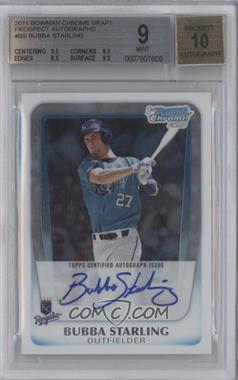 2011 Bowman Draft Picks & Prospects - Chrome Prospects Autograph #BCAP-BS - Bubba Starling [BGS 9]