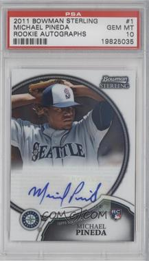 2011 Bowman Sterling - Rookie Certified Autographs #1 - Michael Pineda [PSA 10]