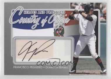 2011 In the Game Heroes and Prospects - Country of Origin - Silver [Autographed] #COO-FP - Francisco Peguero /40