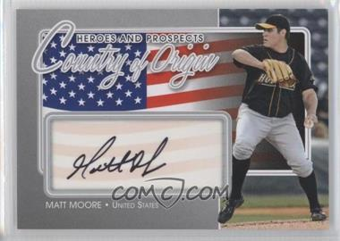 2011 In the Game Heroes and Prospects - Country of Origin - Silver [Autographed] #COO-MMO - Matt Moore /40