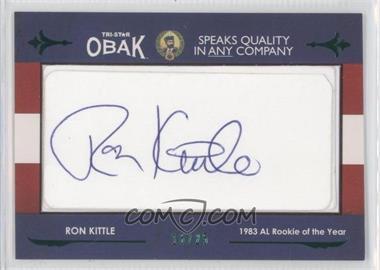 2011 TRISTAR Obak - Cut Autographs - Green #ROKI - Ron Kittle /25