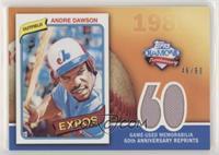 Andre Dawson #/60
