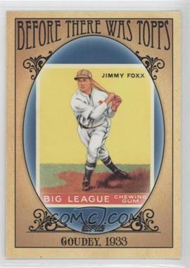 2011 Topps - Before There was Topps #BTT5 - Jimmie Foxx