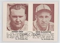 Johnny Mize, Enos Slaughter