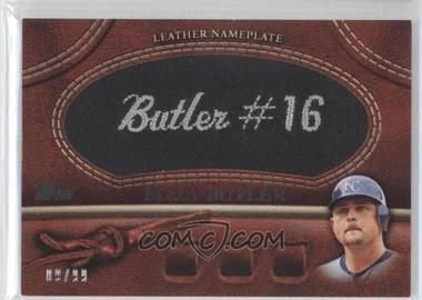 2011 Topps - Manufactured Glove Leather Nameplate - Black #MGL-BB.2 - Billy Butler /99