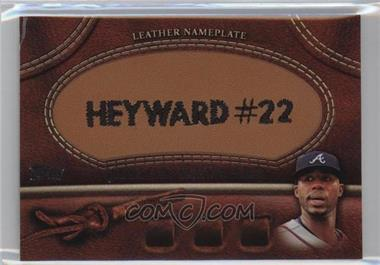 2011 Topps - Manufactured Glove Leather Nameplate #MGL-JHE - Jason Heyward