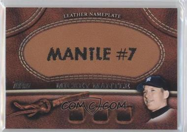 2011 Topps - Manufactured Glove Leather Nameplate #MGL-MM - Mickey Mantle