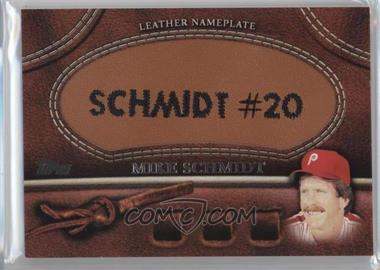 2011 Topps - Manufactured Glove Leather Nameplate #MGL-MS.2 - Mike Schmidt