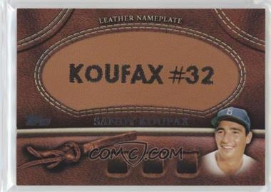 2011 Topps - Manufactured Glove Leather Nameplate #MGL-SK - Sandy Koufax