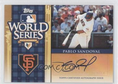 2011 Topps - World Series Champions - Autographs [Autographed] #WCA-3 - Pablo Sandoval /50
