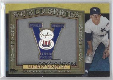 2011 Topps - World Series Manufactured Medallions #1953 - Mickey Mantle
