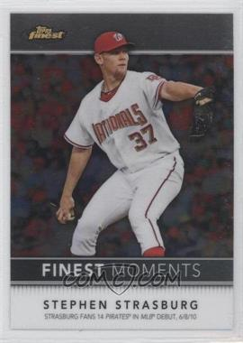 2011 Topps Finest - Finest Moments #FM17 - Stephen Strasburg