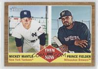 Prince Fielder, Mickey Mantle