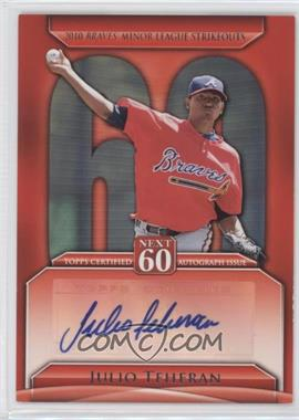 2011 Topps Update Series - Next 60 Certified Autographs - [Autographed] #N60A-JT - Julio Teheran