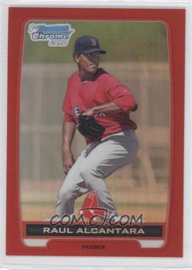2012 Bowman - Chrome Prospects - Red Refractor #BCP25 - Raul Alcantara /5