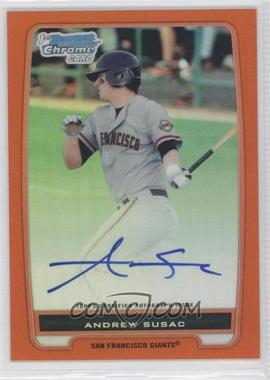2012 Bowman - Chrome Prospects Certified Autographs - Orange Refractor [Autographed] #BCP97 - Andrew Susac /25