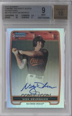 2012 Bowman - Chrome Prospects Certified Autographs - Refractor #BCP92 - Nick Delmonico /500 [BGS 9]