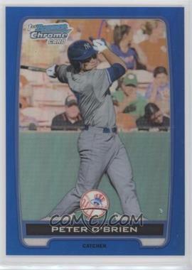 2012 Bowman Draft Picks & Prospects - Chrome Draft Picks - Blue Refractors #BDPP40 - Peter O'Brien /250