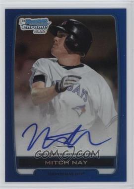2012 Bowman Draft Picks & Prospects - Chrome Draft Picks Certified Autographs - Blue Refractor #BCA-MN - Mitch Nay /150