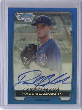 2012 Bowman Draft Picks & Prospects - Chrome Draft Picks Certified Autographs - Blue Refractor #BCA-PB - Paul Blackburn /150