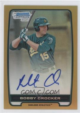 2012 Bowman Draft Picks & Prospects - Chrome Prospects Certified Autographs - Gold Refractor #BCA-BC - Bobby Crocker /50