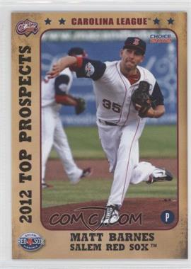 2012 Choice Carolina League Top Prospects - [Base] #06 - Matt Barnes
