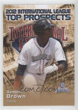 2012 Choice International League Top Prospects - [Base] #5 - Domonic Brown