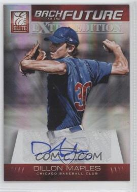 2012 Elite Extra Edition - Back to the Future Signatures #1 - Dillon Maples /396