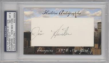 2012 Historic Autographs Champions Cut Autographs - [Base] - [Autographed] #JIHU - Jim Hunter /11 [PSA/DNA Certified Auto]