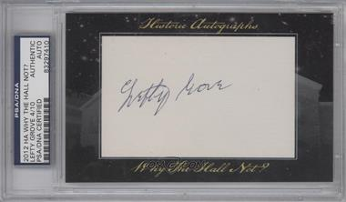 2012 Historic Autographs Why the Hall Not? Cut Autographs - [Base] - [Autographed] #LEGR - Lefty Grove [PSA/DNA Certified Auto]