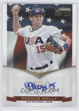 2012 Panini USA Baseball National Team - 15U National Team Signatures #12 - Parker Kelly /299