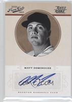 Rookie Signature - Matt Dominguez #/149