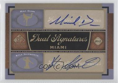2012 SP Signature Edition - Dual Signatures #MIA9 - Mike Dunn, Kyle Skipworth