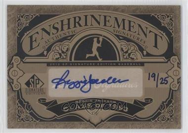2012 SP Signature Edition - Enshrinement Signatures #E-RJ - Reggie Jackson /25