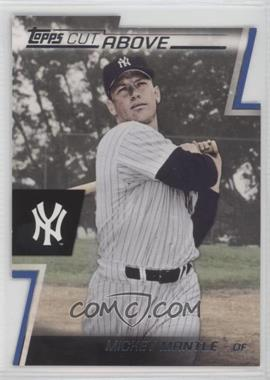 2012 Topps - Cut Above #ACA-24 - Mickey Mantle