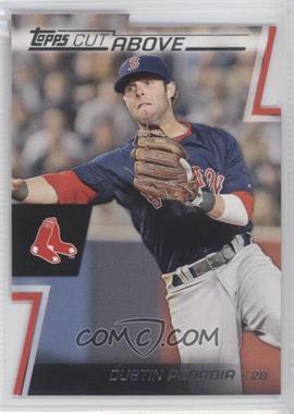 2012 Topps - Cut Above #ACA-7 - Dustin Pedroia