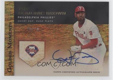 2012 Topps - Golden Moments Autographs - Gold #GMA-DB - Domonic Brown /10