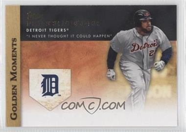 2012 Topps - Golden Moments Series Two #GM-47 - Prince Fielder