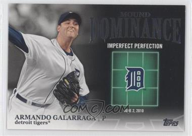 2012 Topps - Mound Dominance #MD-10 - Armando Galarraga