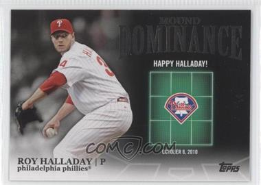2012 Topps - Mound Dominance #MD-7 - Roy Halladay