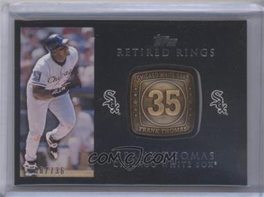 2012 Topps - Retired Rings #RR-FT - Frank Thomas /736