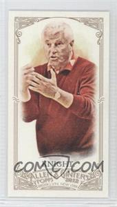 2012 Topps Allen & Ginter's - [Base] - Minis Allen & Ginter No Number #BOKN - Bob Knight