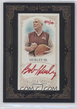 2012 Topps Allen & Ginter's - Framed Mini Autographs - Red Ink [Autographed] #AGA-BHS - Bob Hurley Sr. /10