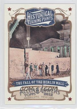 2012 Topps Allen & Ginter's - Historical Turning Points #HTP5 - The Fall of the Berlin Wall