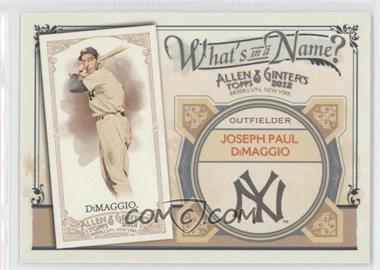 2012 Topps Allen & Ginter's - What's in a Name? #WIN1 - Joe DiMaggio
