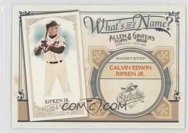 2012 Topps Allen & Ginter's - What's in a Name? #WIN42 - Cal Ripken Jr.