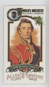 2012 Topps Allen & Ginter's - World's Greatest Military Leaders Minis #ML-14 - Duke of Wellington