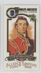 2012 Topps Allen & Ginter's - World's Greatest Military Leaders Minis #ML-14 - Duke of Wellington